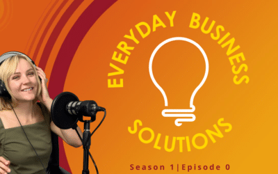 Everyday Business Solutions: A New Podcast Experience