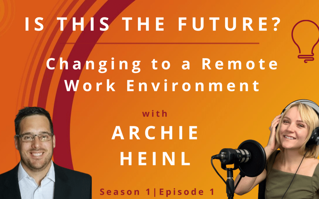 Is This the Future? Changing To A Remote Work Environment