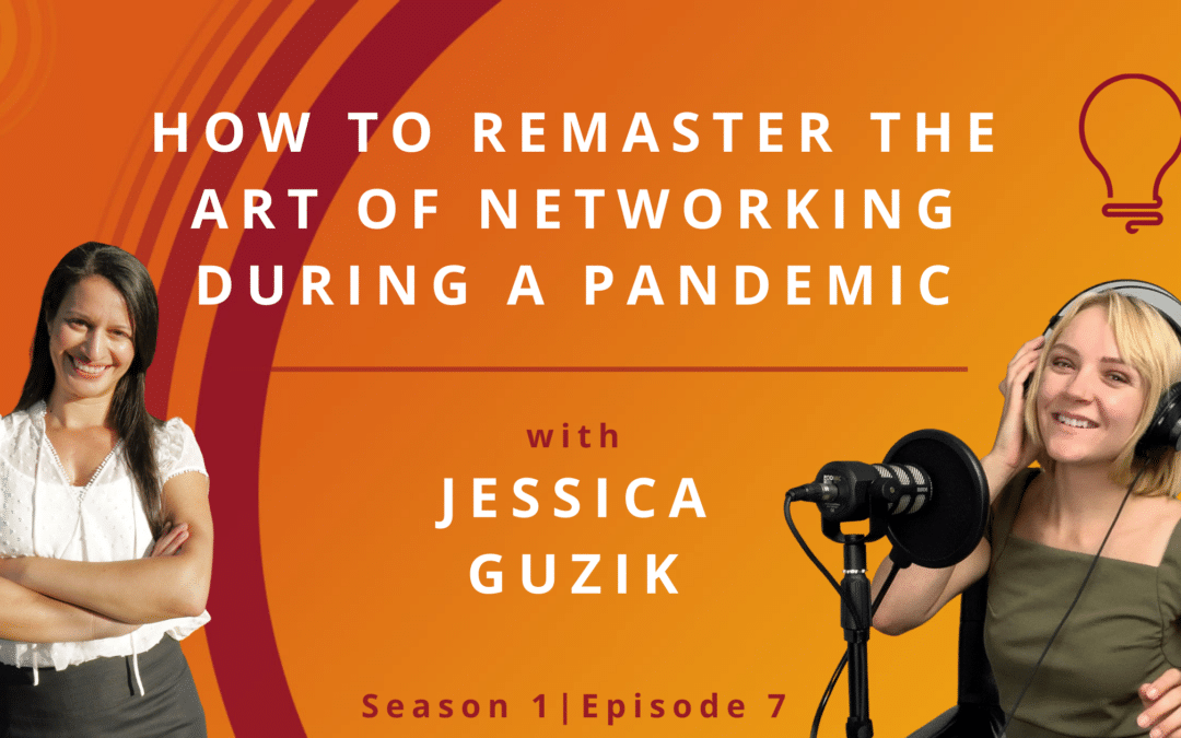 How To Remaster The Art Of Networking During a Pandemic