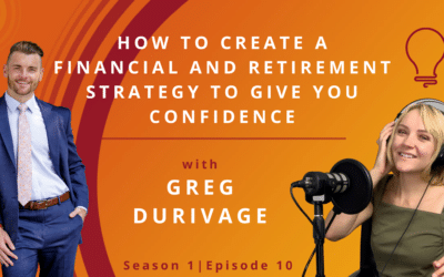How to Create a Financial and Retirement Strategy to Give You Confidence