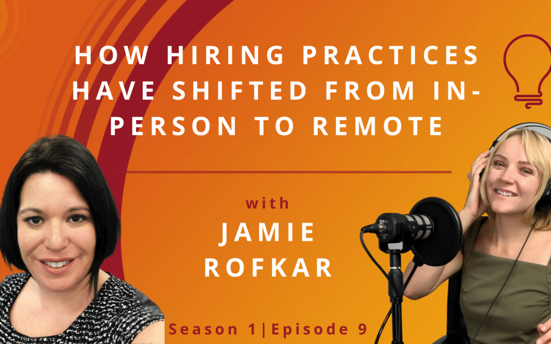 Jamie Rofkar on how hiring practices have shifted from in person to remote