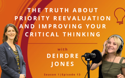 The Truth About Priority Reevaluation and Improving Your Critical Thinking