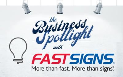 The Business Spotlight: FastSigns