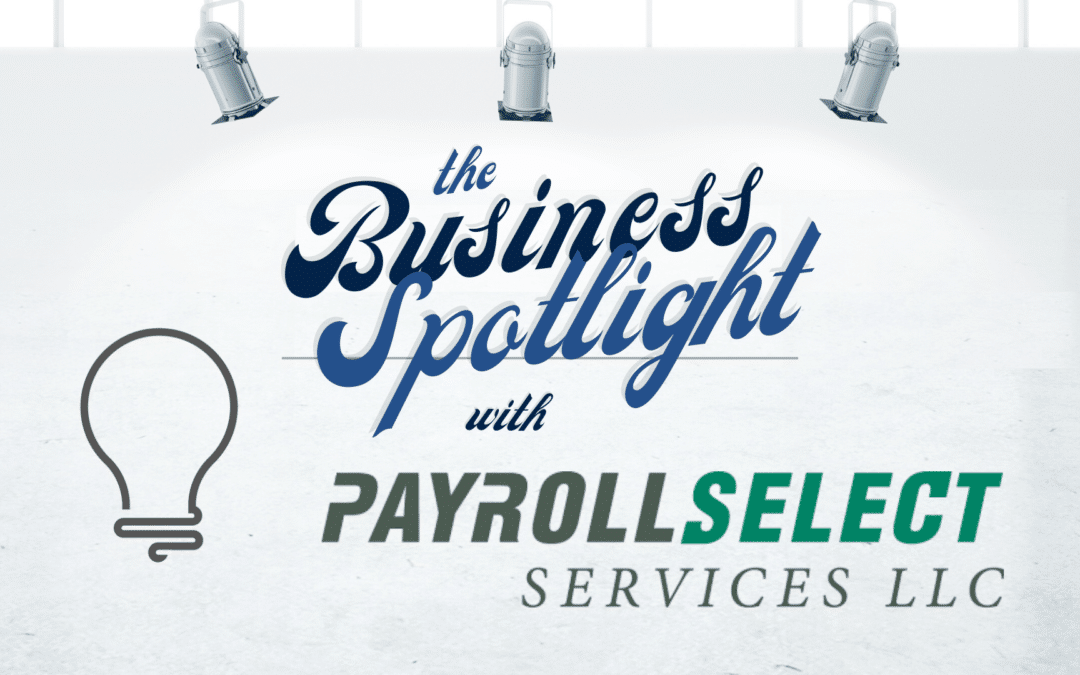 The Business Spotlight: Payroll Select Services