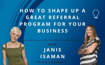 How to Shape Up a Great Referral Program for Your Business with Janis Isaman