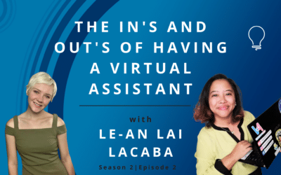 The In's and Out's of Having a Virtual Assistant with Le-an Lacaba