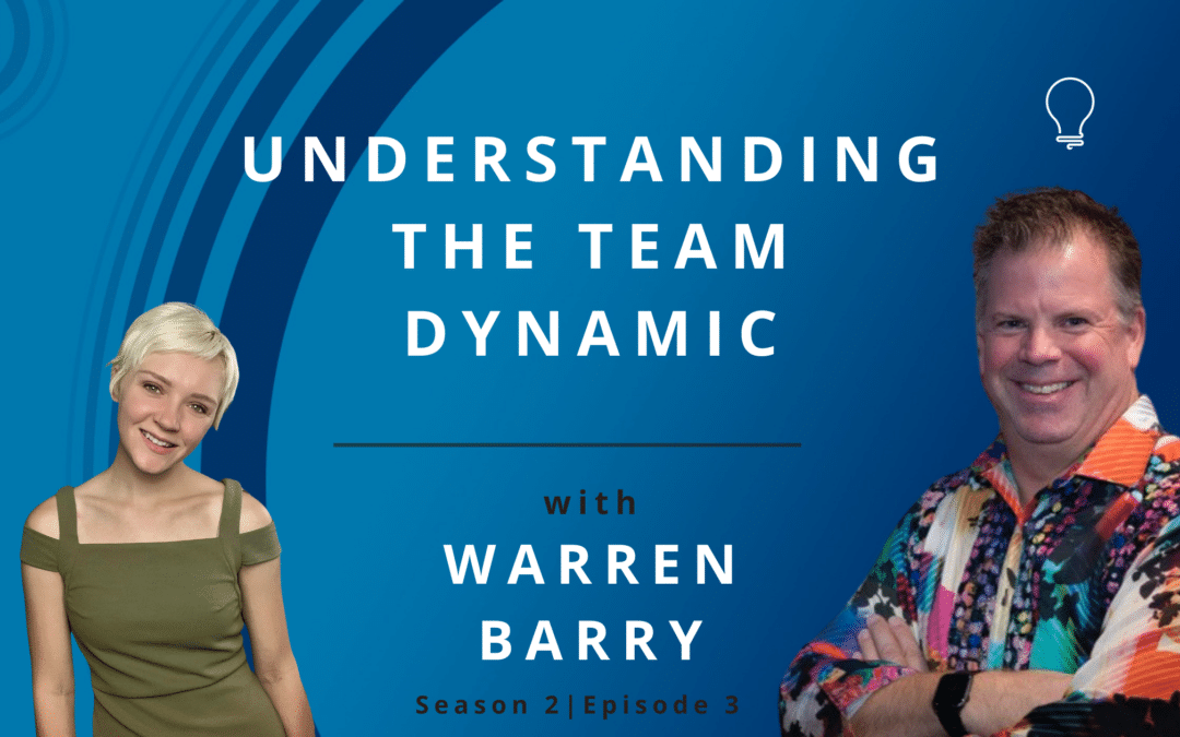 Understanding the Team Dynamic with Warren Barry