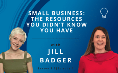 Small Business: The Resources You Didn't Know You Have with Jill Badger