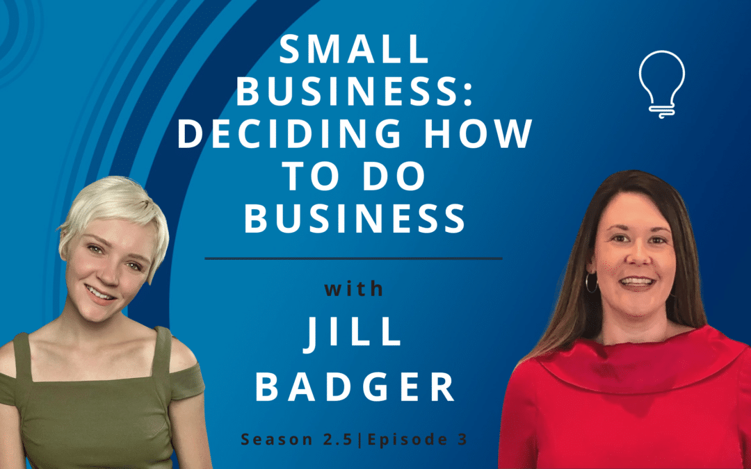 Small Business: Deciding How to Do Business